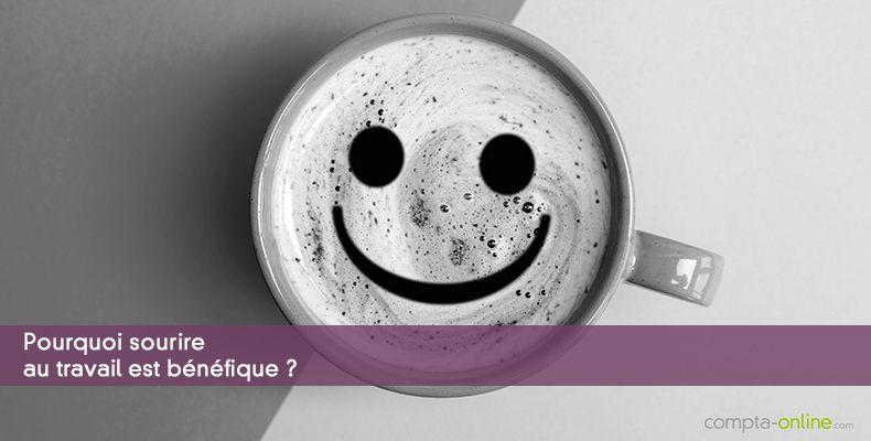 Pourquoi sourire au travail est bénéfique ?