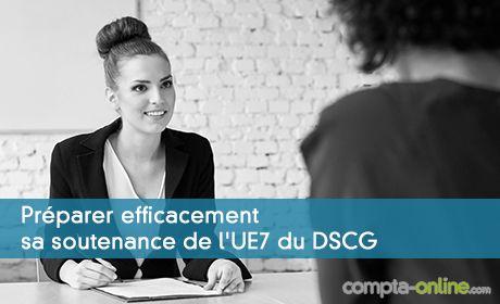 Les conseils pour réussir la soutenance de l'UE7 du DSCG