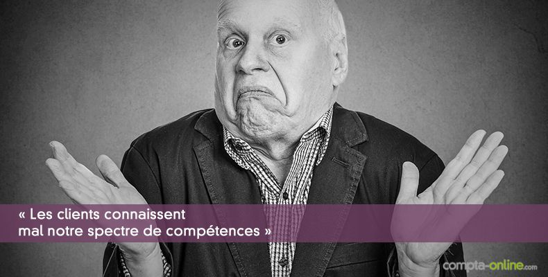 « Les clients connaissent mal notre spectre de compétences »