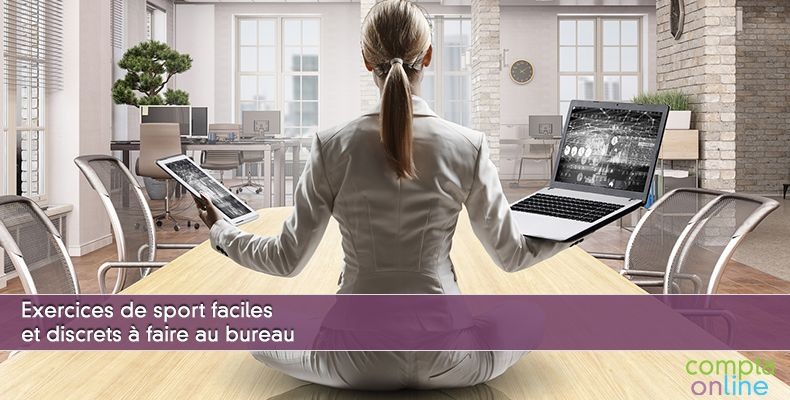 Exercices de sport faciles et discrets à faire au bureau
