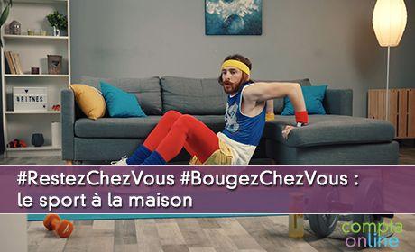 #RestezChezVous #BougezChezVous : le sport à la maison