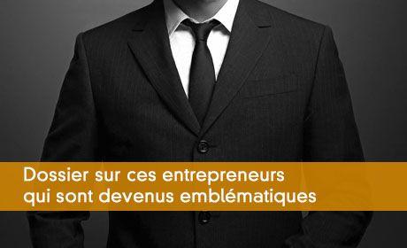 Dossier sur les entrepreneurs emblématiques