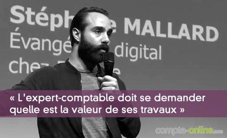 Stéphane Mallard : « L'expert-comptable doit se demander quelle est la valeur de ses travaux »