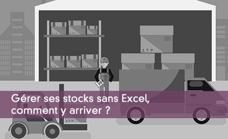 Gérer ses stocks sans Excel, comment y arriver ?