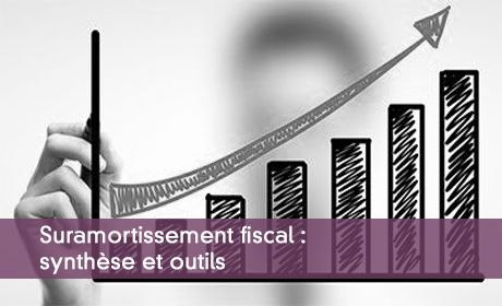 Suramortissement fiscal : synthèse et outils à fin avril 2017