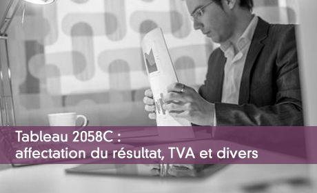Tableau 2058C : affectation du résultat, TVA et divers