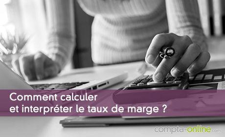 Comment calculer et interpréter le taux de marge ?
