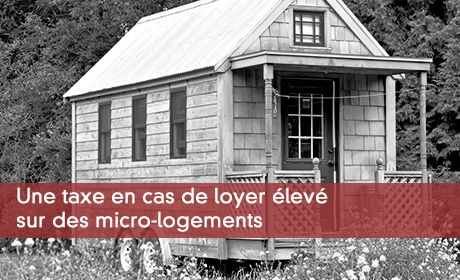 Une taxe en cas de loyer élevé sur des micro-logements