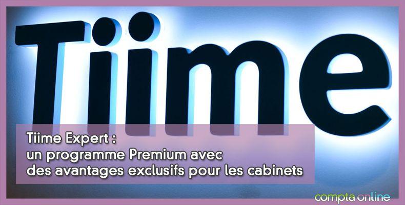 Tiime Expert : un programme Premium avec des avantages exclusifs pour les cabinets