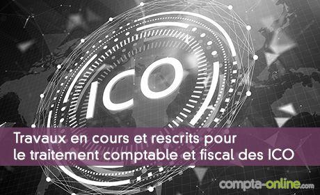 Travaux en cours et rescrits pour le traitement comptable et fiscal des ICO