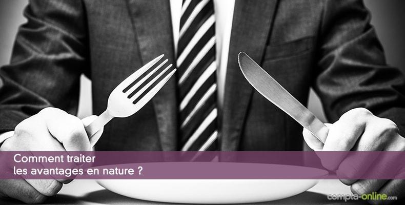 Comment traiter les avantages en nature ?