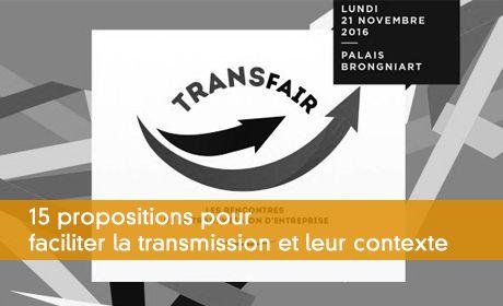 15 propositions pour faciliter la transmission et leur contexte
