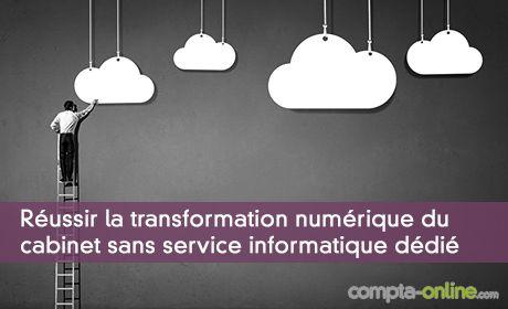 Réussir la transformation numérique du cabinet sans service informatique dédié