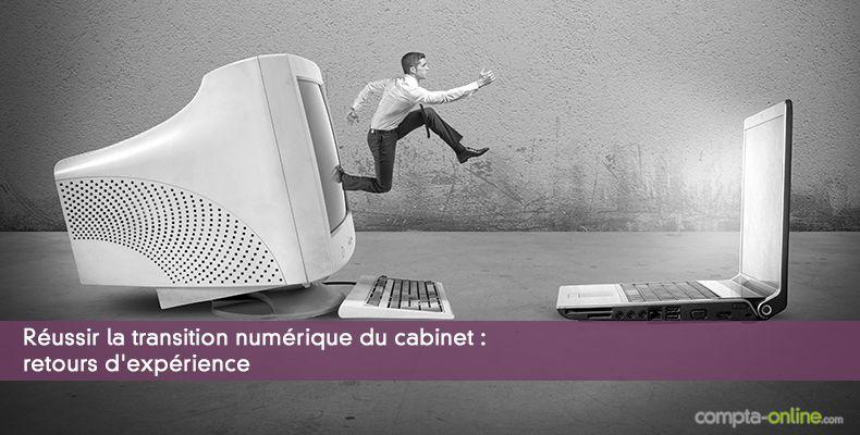 Réussir la transition numérique du cabinet : retours d'expérience