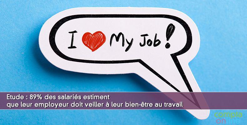 Etude : 89% des salariés estiment que leur employeur doit veiller à leur bien-être au travail