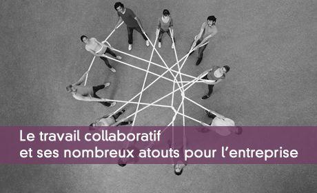 L'apport du travail collaboratif en entreprise