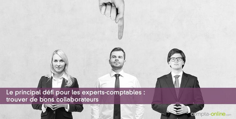 Le principal défi pour les experts-comptables : trouver de bons collaborateurs
