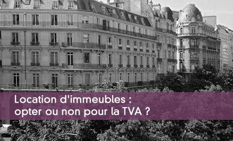 TVA sur la location d'un immeuble : faut-il opter ?