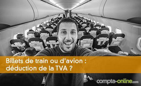 Billets de train ou d'avion : déduction de la TVA ?