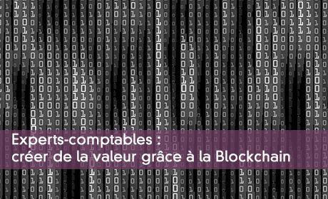 Experts-comptables :  créer de la valeur grâce à la Blockchain