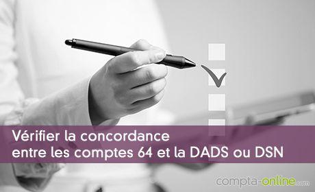 Vérifier la concordance entre les comptes 64 et la DADS ou DSN