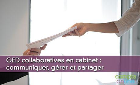 GED collaboratives en cabinet : communiquer, gérer et partager
