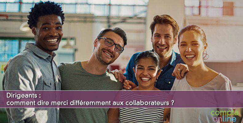 Dirigeants : comment dire merci différemment aux collaborateurs ?