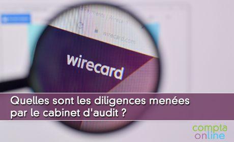 Quelles sont les diligences menées par le cabinet d'audit ?