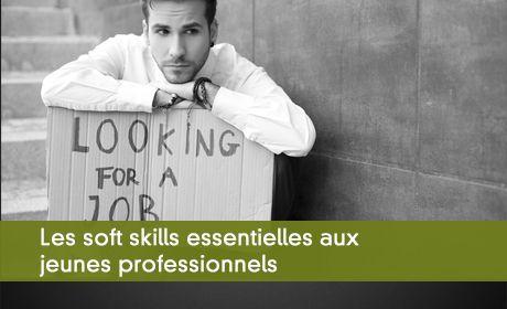 Les soft skills essentielles aux jeunes professionnels